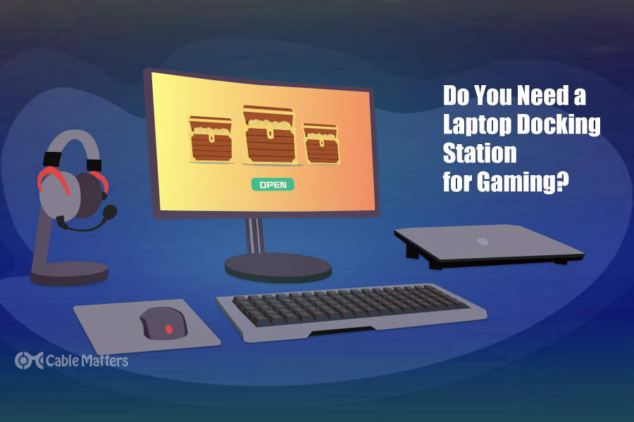 Do You Need A Laptop Docking Station For Gaming