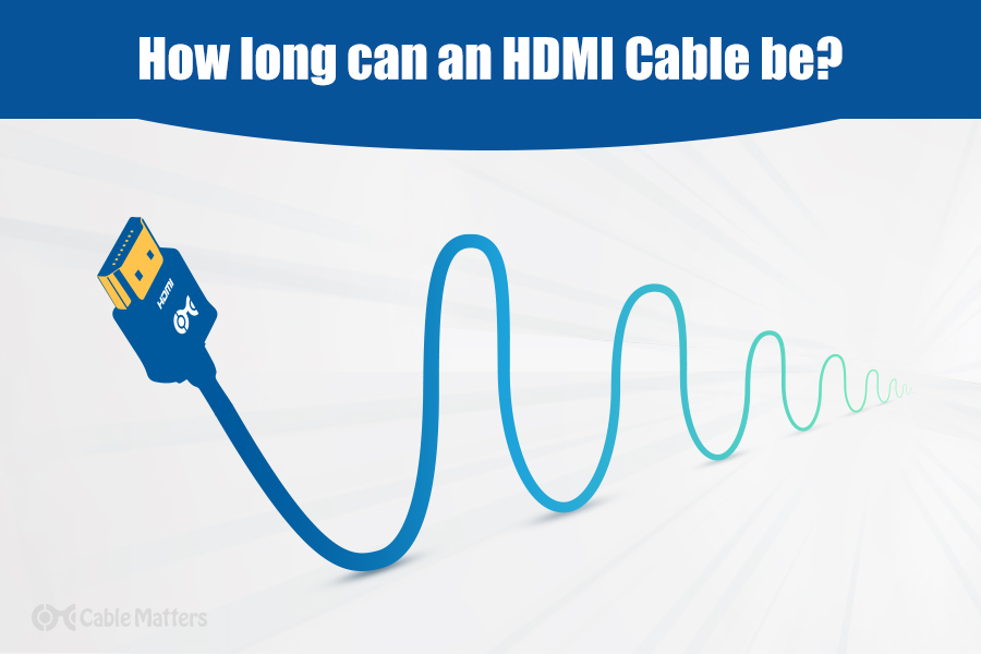 How long can an HDMI cable be?