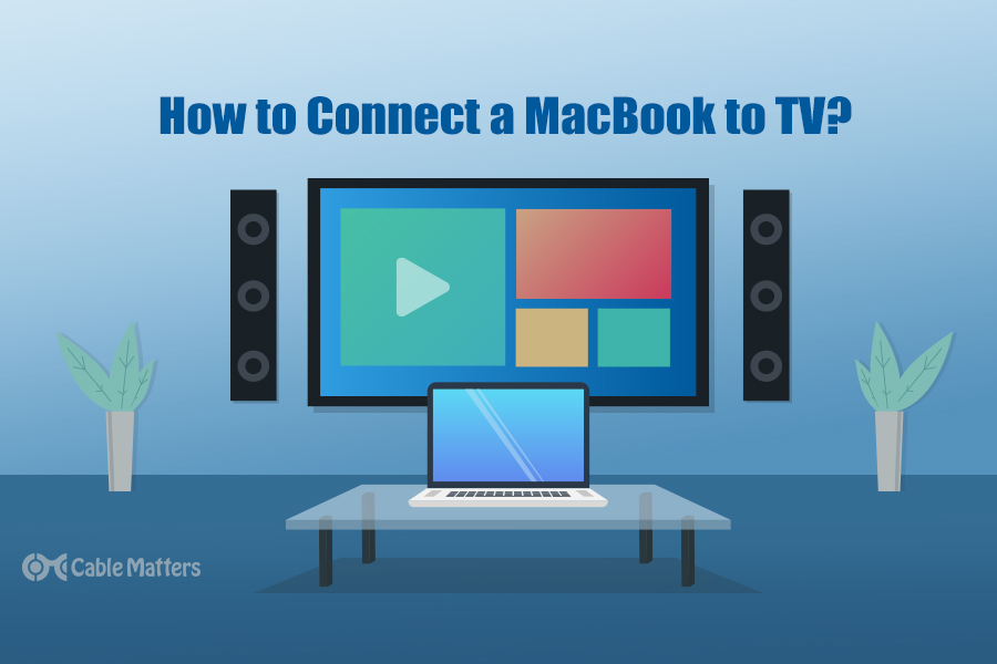 How to connect a MacBook to TV