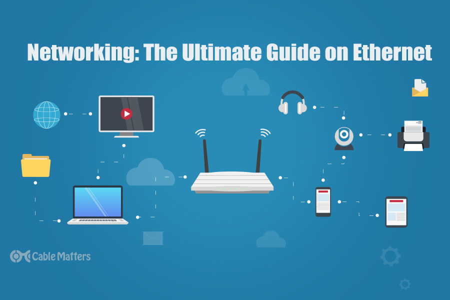 Networking: The Ultimate Guide on Ethernet