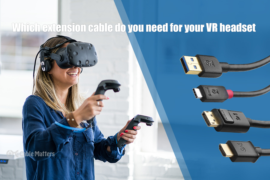 Which VR extension cable do you need for your headset?