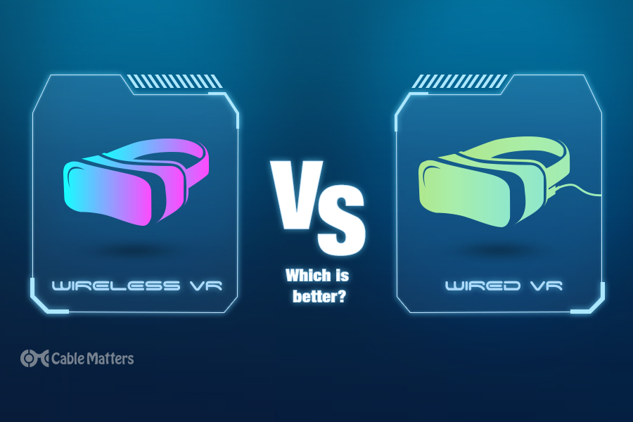 Wireless VR vs. Wired – which is best?