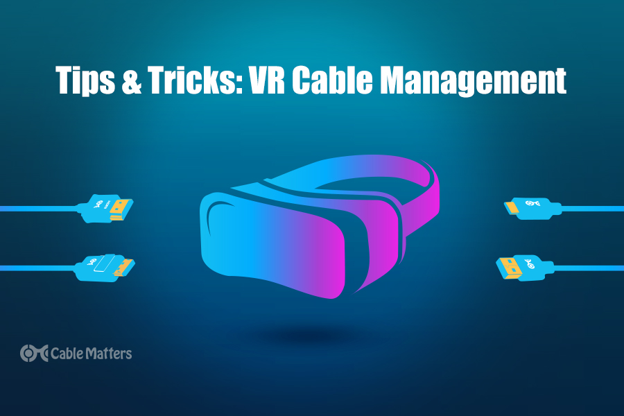 Tips and tricks for VR cable management
