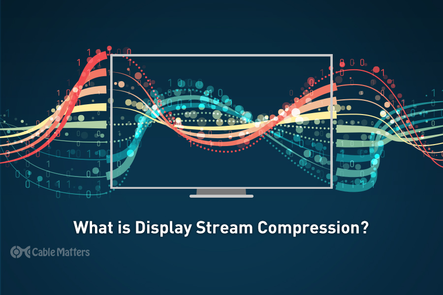 What is Display Stream Compression?